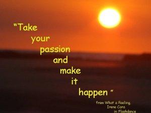 passion happen